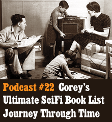 Wherein Corey nerds out over Sci-Fi. Corey shares his project of reading through a chronological list of great Sci-Fi literature. He discusses what he has learned from this endeavor and how it has informed his creativity. There are robots and spaceships, but, unfortunately, no superheroes. So close. Theme music byLatché Swing. Podcast: Play in new window | Download