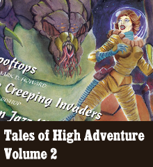Tales of High Adventure returns with all new original yarns! And it includes a story from our very own Corey Bishop… or should we say, our very own C. L. Bishop! Tales of High Adventure is a quarterly book of prose stories and illustrated tales as published in the pulp magazines of the 1930's and 1940's such as Weird Tales, Astounding Stories, Spicy Mystery Stories, Amazing Stories, and Startling Stories! And it's put together by a team that includes our previous guest host Paul Fini, whom we chatted with in Episode 11. This issue features all new original stories: Rooftops by Mark D. Howard The Creeping […]