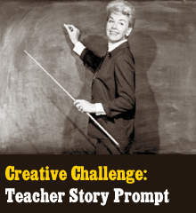 This is a broadcast announcement beaming to you from the Creosphere! New Writing Challenge Sweeps The Lands! Grab a quill, typewriter, dictaphone, or computer box! Our next Writing Challenge asks you to pen a story that follows from this very prompt:        The teacher turned to her class and smiled. What happens next? Where does the story go? You decide! Submitting Your Story: The deadline is Thursday, August 16 Keep entry to 700 words or less Email your submission to creativecommoners@gmail.com We also encourage you to record yourself telling the story and submit your audio entry! We'll include your […]