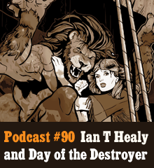 """Wherein we meet again with author Ian T. Healy to discuss the release of his third Just Cause novel, Day of the Destroyer. We also delve into the mammoth topic of worldbuilding, Corey dweebs over Bioshock Infinite, Allison wants more Dinklage, Chris goes bio-punk, and Ian makes B.J. West an offer he shouldn't refuse. Theme music byLatché Swing.""""Day of the Destroyer"""" cover image courtesy ofIan Thomas Healy. Podcast: Play in new window 