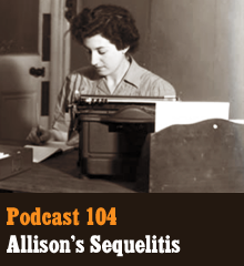 Wherein Allison discusses her desires and struggles with writing sequels. We get into issues of unintended sequels, managing continuity, and what makes a sequel work. We also talk Stephen King's forthcoming book, Pixar's decision to make more original movies, and the 15 most unnecessary sequels. Elsewhere, Allison shares every writer's number one fear, Corey struggles with two pseudonyms, and Chris reveals the best possible sequel that could ever be made. Theme music by Latché Swing. Podcast: Play in new window | Download