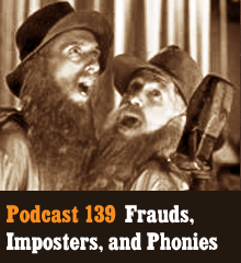 "Wherein we explore frauds and faking in creative works, from embellished memoirs and fabricated histories to deceitful scam publishers, duplicitous agents, and the imposter syndrome. Also, learn about ""infamate"" scoundrels, patent trolls, and the ultimate myth maker. Theme music by Latché Swing. Podcast: Play in new window 