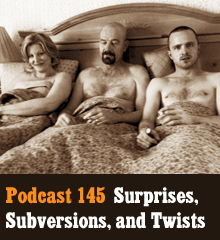 Wherein we explore the use of surprise, plot twists, and subverting tropes in storytelling. We spoil a few tales (with warnings), expose common twists, and discuss how to pull off the tricky art of incorporating surprises into your own stories. Also, hummingbirds are total jerks. Theme music by Latché Swing. Podcast: Play in new window | Download